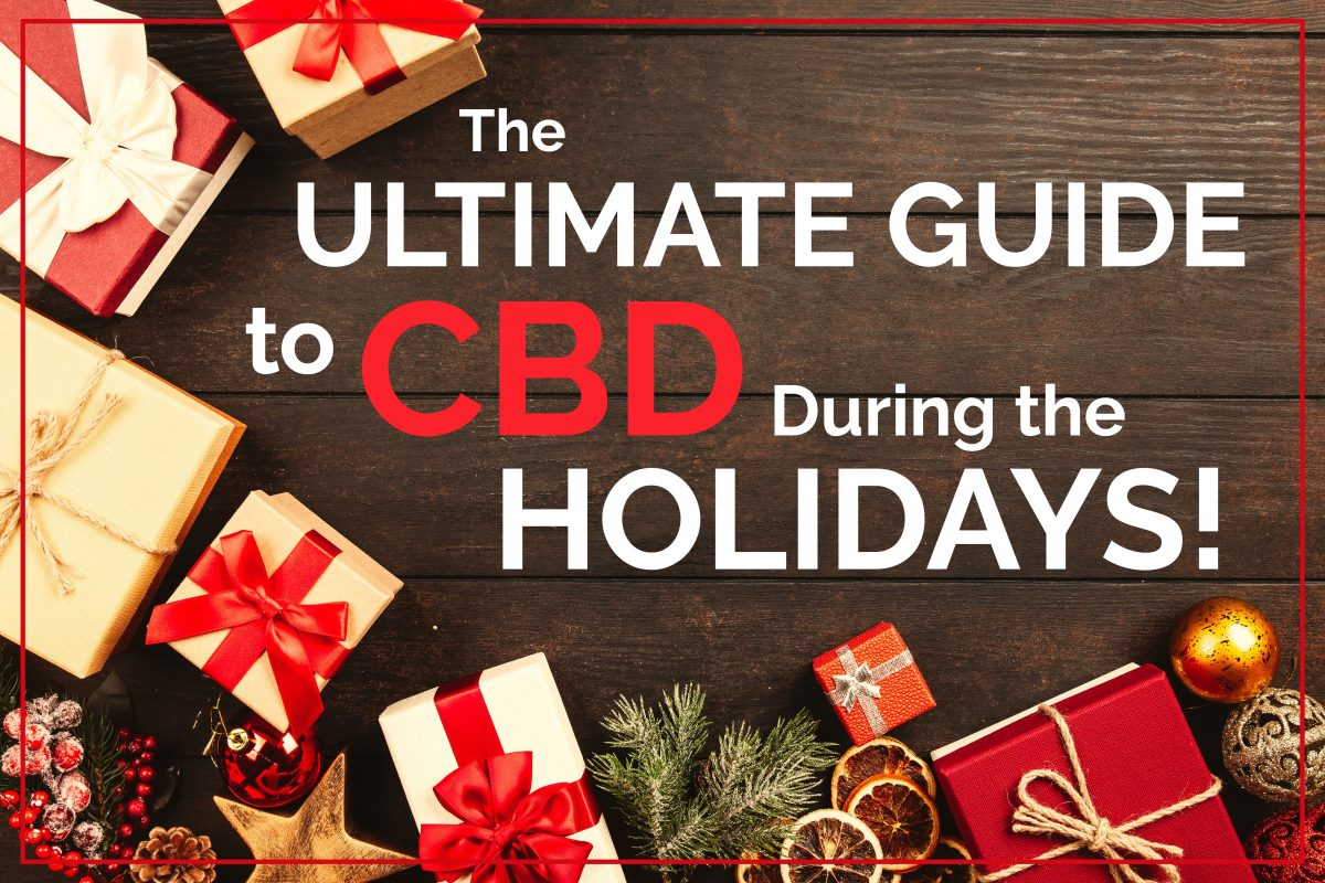 The Ultimate Guide to CBD During the Holidays